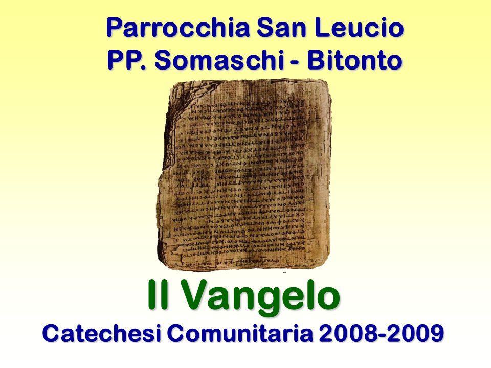 Parrocchia San Leucio PP. Somaschi - Bitonto Il Vangelo Catechesi Comunitaria 2008-2009