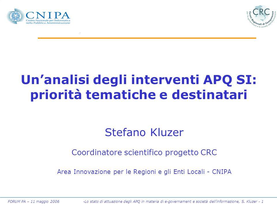 FORUM PA – 11 maggio 2006 -Lo stato di attuazione degli APQ in materia di e-governament e società dell'informazione, S. Kluzer - 1 Un'analisi degli in
