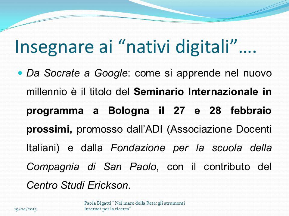 """Insegnare ai """"nativi digitali""""…. Da Socrate a Google: come si apprende nel nuovo millennio è il titolo del Seminario Internazionale in programma a Bol"""