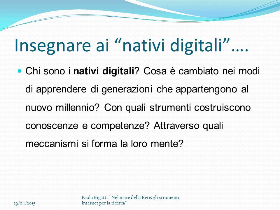 """Insegnare ai """"nativi digitali""""…. Chi sono i nativi digitali? Cosa è cambiato nei modi di apprendere di generazioni che appartengono al nuovo millennio"""