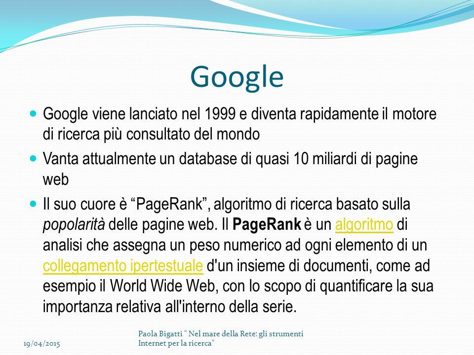 Google Google viene lanciato nel 1999 e diventa rapidamente il motore di ricerca più consultato del mondo Vanta attualmente un database di quasi 10 miliardi di pagine web Il suo cuore è PageRank , algoritmo di ricerca basato sulla popolarità delle pagine web.