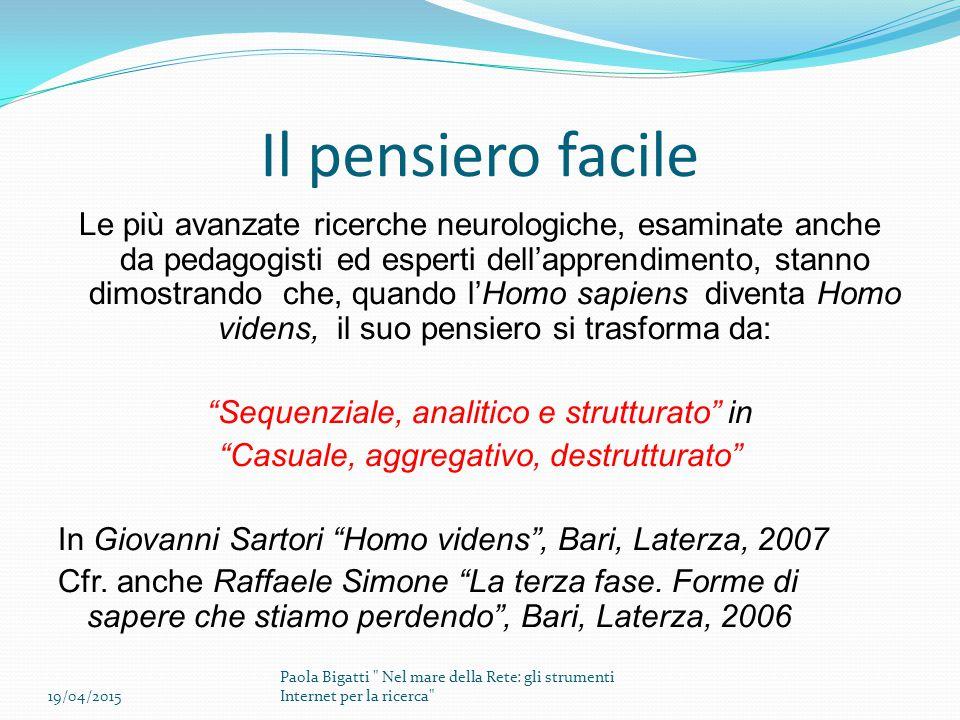 Il pensiero facile Le più avanzate ricerche neurologiche, esaminate anche da pedagogisti ed esperti dell'apprendimento, stanno dimostrando che, quando