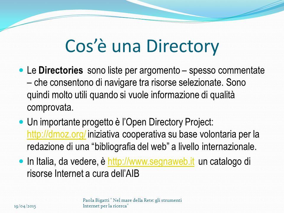 Cos'è una Directory Le Directories sono liste per argomento – spesso commentate – che consentono di navigare tra risorse selezionate. Sono quindi molt