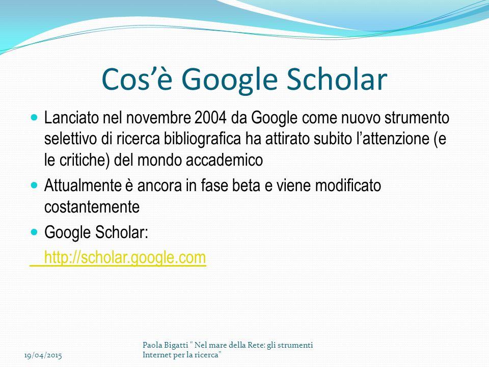 Cos'è Google Scholar Lanciato nel novembre 2004 da Google come nuovo strumento selettivo di ricerca bibliografica ha attirato subito l'attenzione (e l