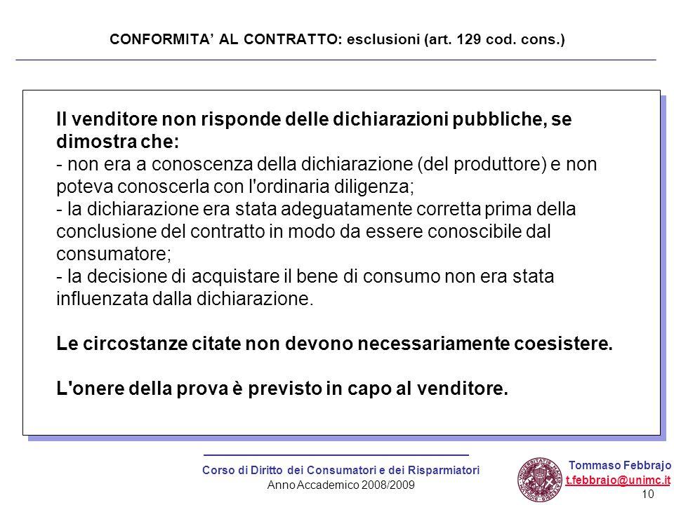 10 Corso di Diritto dei Consumatori e dei Risparmiatori Anno Accademico 2008/2009 Tommaso Febbrajo t.febbrajo@unimc.it CONFORMITA' AL CONTRATTO: esclu
