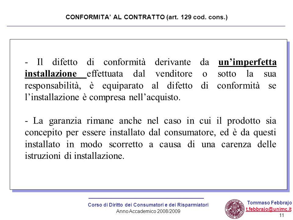 11 Corso di Diritto dei Consumatori e dei Risparmiatori Anno Accademico 2008/2009 Tommaso Febbrajo t.febbrajo@unimc.it CONFORMITA' AL CONTRATTO (art.