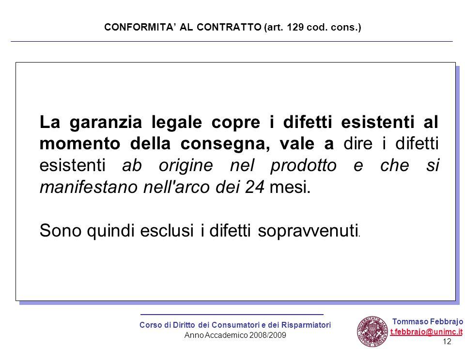 12 Corso di Diritto dei Consumatori e dei Risparmiatori Anno Accademico 2008/2009 Tommaso Febbrajo t.febbrajo@unimc.it CONFORMITA' AL CONTRATTO (art.