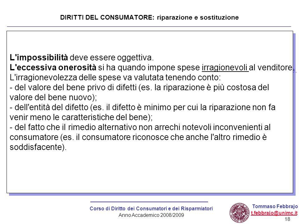 18 Corso di Diritto dei Consumatori e dei Risparmiatori Anno Accademico 2008/2009 Tommaso Febbrajo t.febbrajo@unimc.it L'impossibilità deve essere ogg