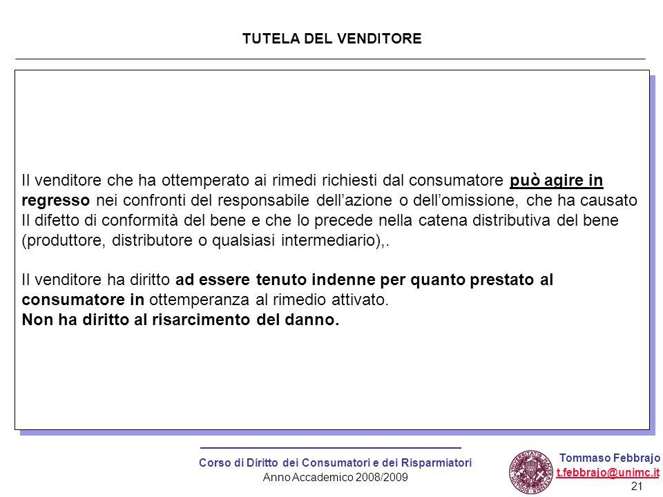 21 Corso di Diritto dei Consumatori e dei Risparmiatori Anno Accademico 2008/2009 Tommaso Febbrajo t.febbrajo@unimc.it Il venditore che ha ottemperato