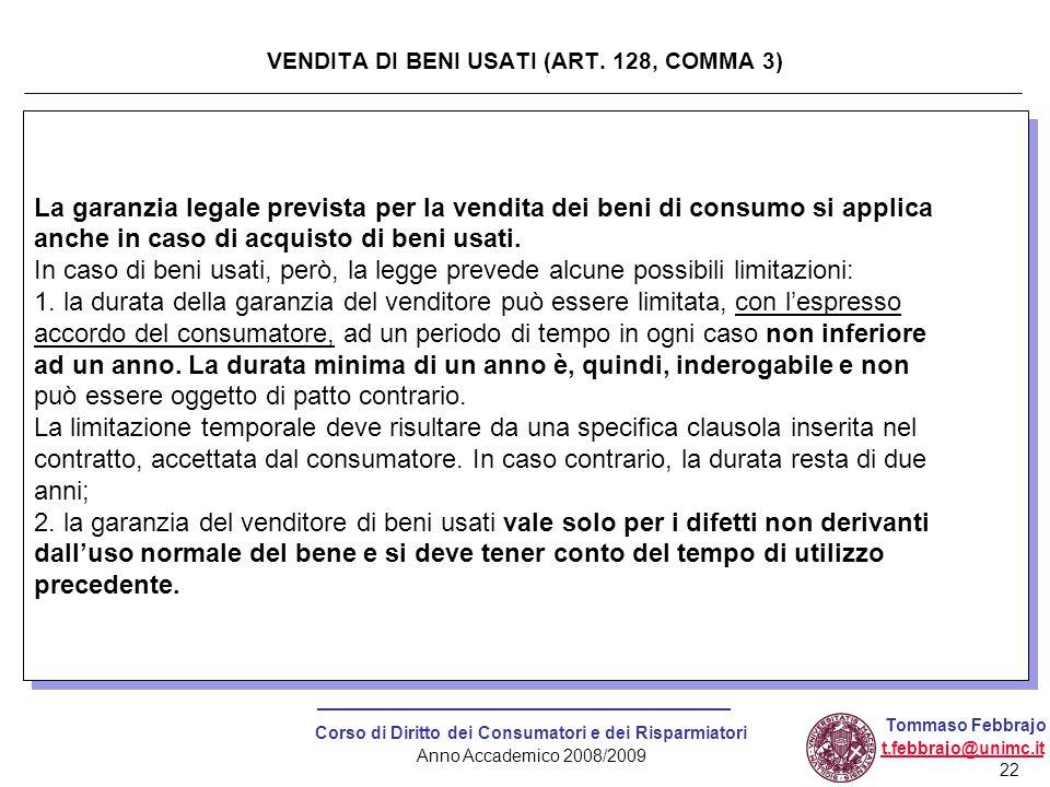 22 Corso di Diritto dei Consumatori e dei Risparmiatori Anno Accademico 2008/2009 Tommaso Febbrajo t.febbrajo@unimc.it La garanzia legale prevista per