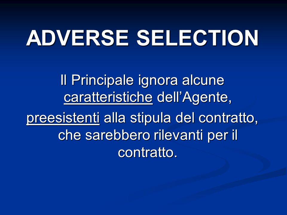 Il Principale ignora alcune caratteristiche dell'Agente, preesistenti alla stipula del contratto, che sarebbero rilevanti per il contratto. ADVERSE SE