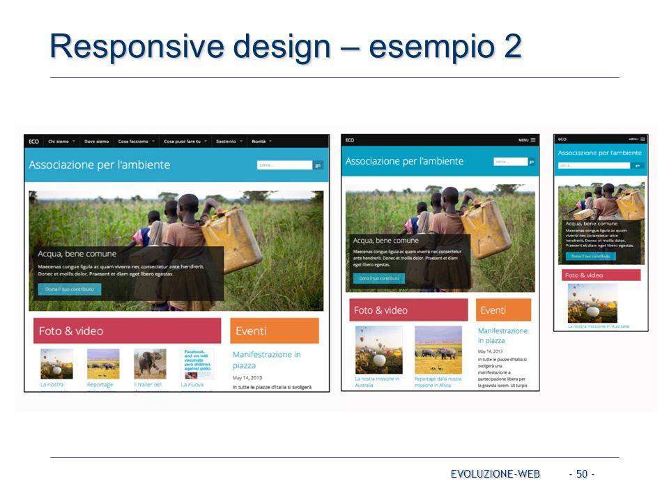 - 50 - Responsive design – esempio 2 EVOLUZIONE-WEB