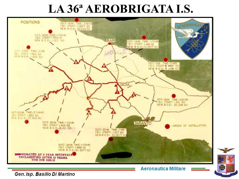 LA 36ª AEROBRIGATA I.S. Gen. Isp. Basilio Di Martino Aeronautica Militare