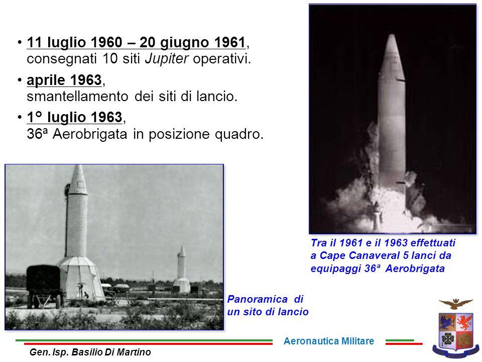 11 luglio 1960 – 20 giugno 1961, consegnati 10 siti Jupiter operativi. aprile 1963, smantellamento dei siti di lancio. 1° luglio 1963, 36ª Aerobrigata