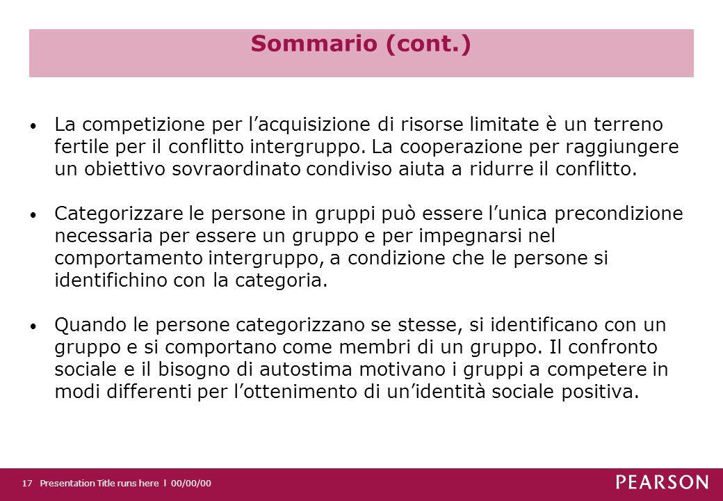 Sommario (cont.) La competizione per l'acquisizione di risorse limitate è un terreno fertile per il conflitto intergruppo. La cooperazione per raggiun