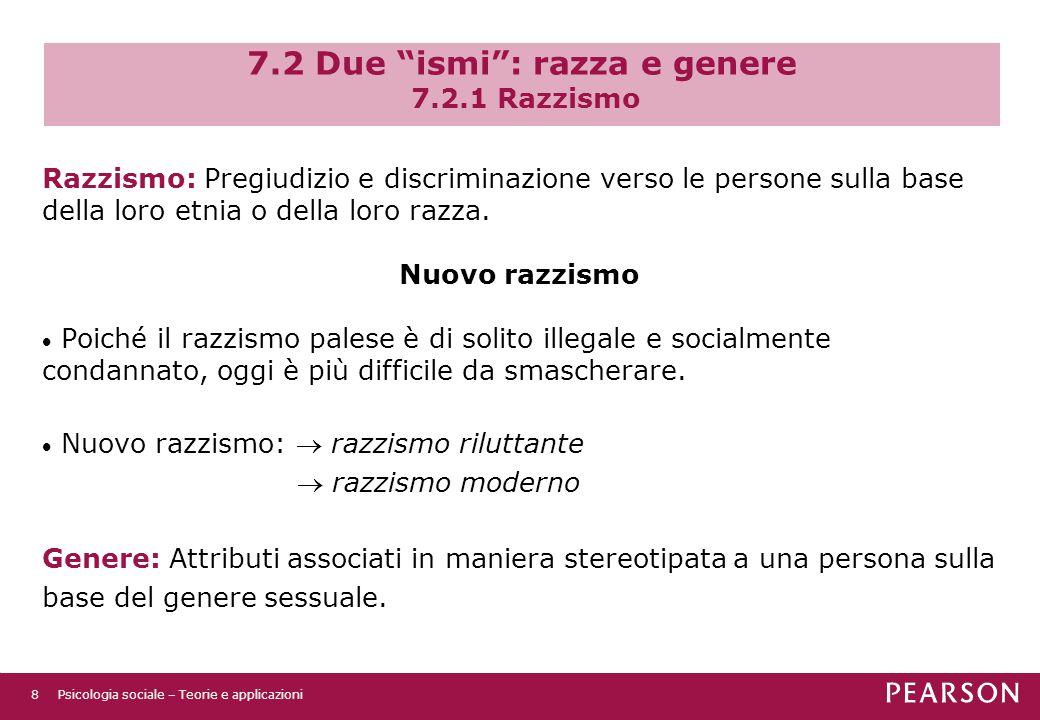 7.2 Due ismi : razza e genere 7.2.1 Razzismo Razzismo: Pregiudizio e discriminazione verso le persone sulla base della loro etnia o della loro razza.