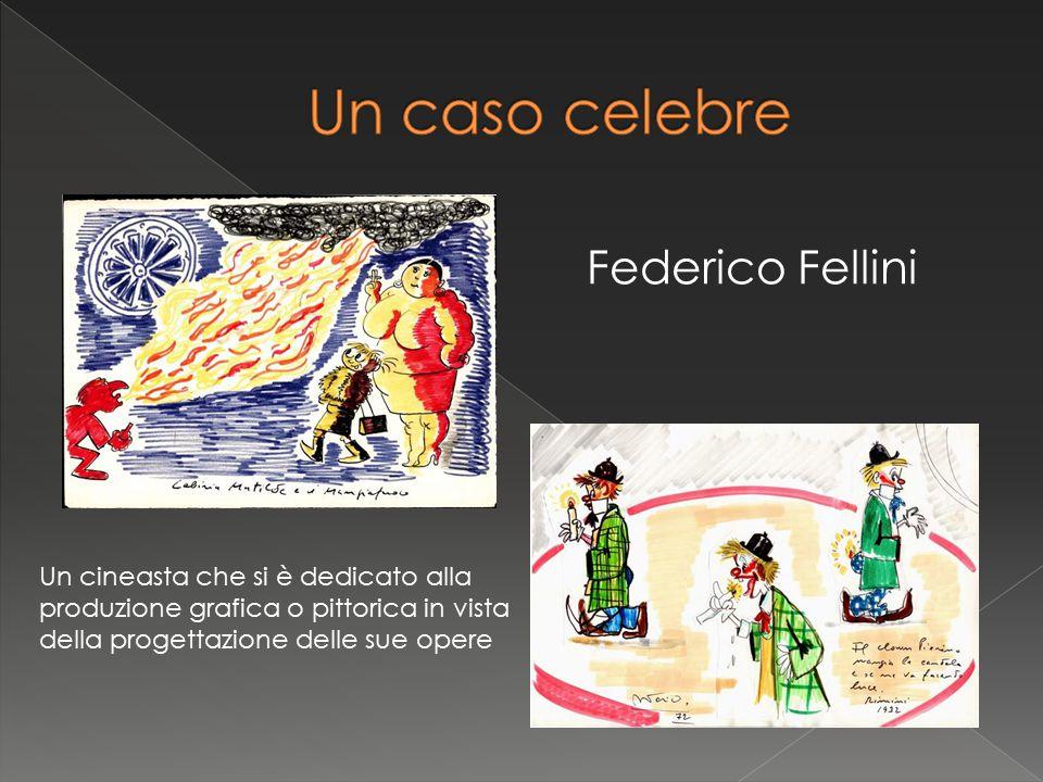 Federico Fellini Un cineasta che si è dedicato alla produzione grafica o pittorica in vista della progettazione delle sue opere