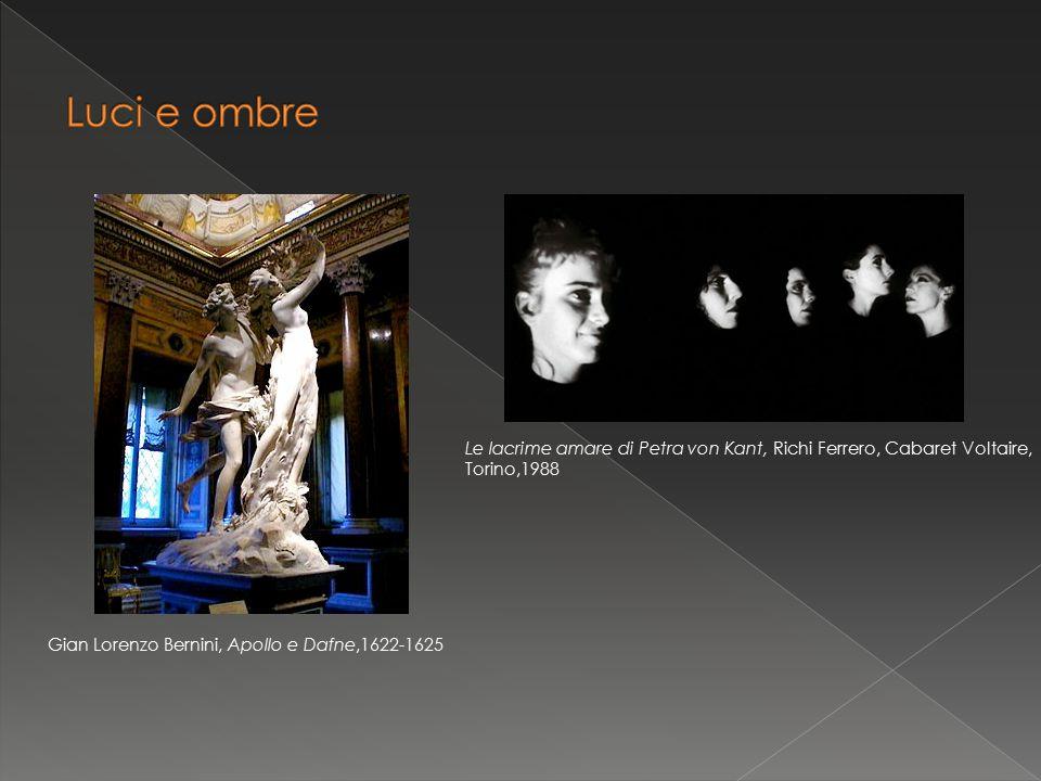 Gian Lorenzo Bernini, Apollo e Dafne,1622-1625 Le lacrime amare di Petra von Kant, Richi Ferrero, Cabaret Voltaire, Torino,1988