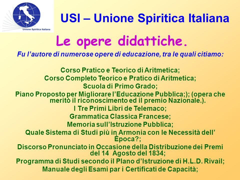 USI – Unione Spiritica Italiana Le opere didattiche. Fu l'autore di numerose opere di educazione, tra le quali citiamo: Corso Pratico e Teorico di Ari