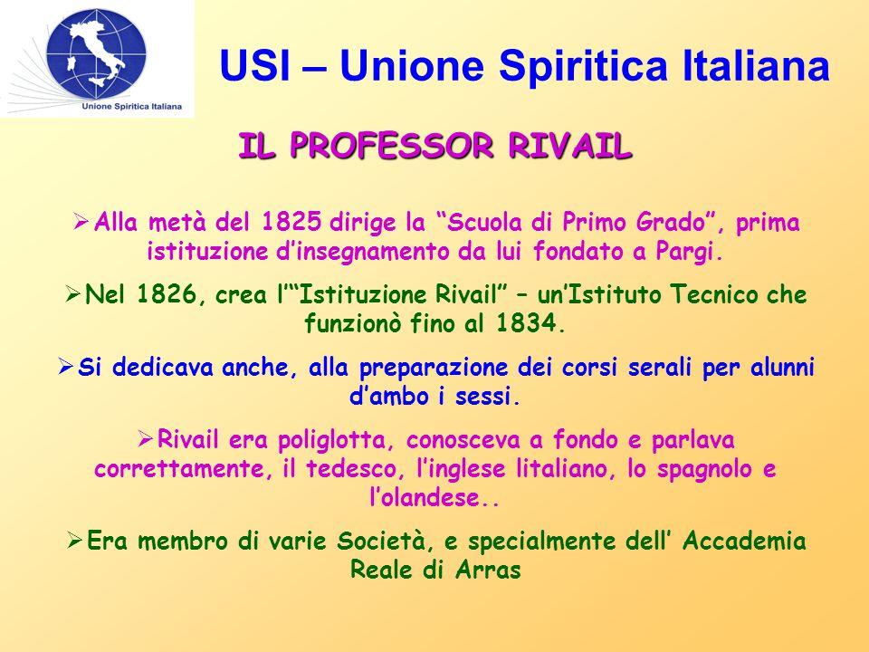 IL PROFESSOR RIVAIL  Alla metà del 1825 dirige la Scuola di Primo Grado , prima istituzione d'insegnamento da lui fondato a Pargi.