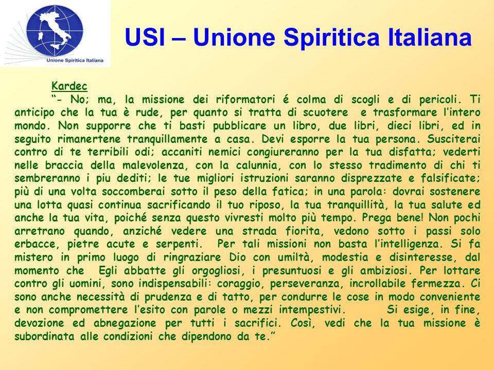"""USI – Unione Spiritica Italiana Kardec """"- No; ma, la missione dei riformatori é colma di scogli e di pericoli. Ti anticipo che la tua è rude, per quan"""