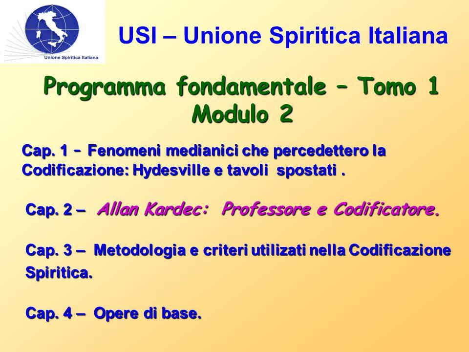 USI – Unione Spiritica Italiana Programma fondamentale – Tomo 1 Modulo 2 Cap. 1 – Fenomeni medianici che percedettero la Codificazione: Hydesville e t