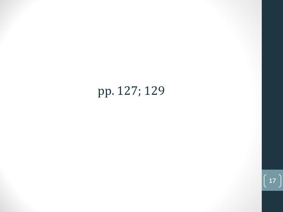 17 pp. 127; 129