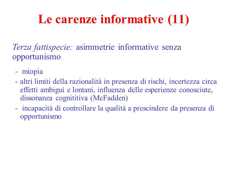 Le carenze informative (11) Terza fattispecie: asimmetrie informative senza opportunismo - miopia -altri limiti della razionalità in presenza di risch