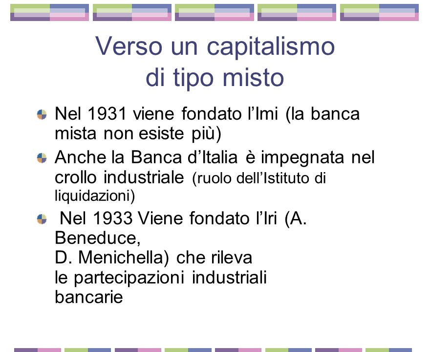 La fine della banca mista nella crisi del '29 1930 G. Toeplitz presidente al posto di A. Bocciardo Nuova fase espansiva del gruppo (Marghera assieme a