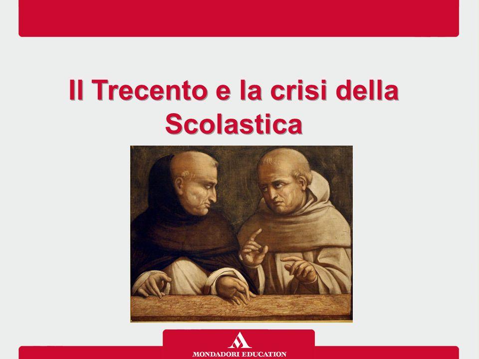 Il Trecento e la crisi della Scolastica