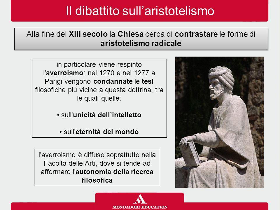 Il dibattito sull'aristotelismo l'averroismo è diffuso soprattutto nella Facoltà delle Arti, dove si tende ad affermare l'autonomia della ricerca filo