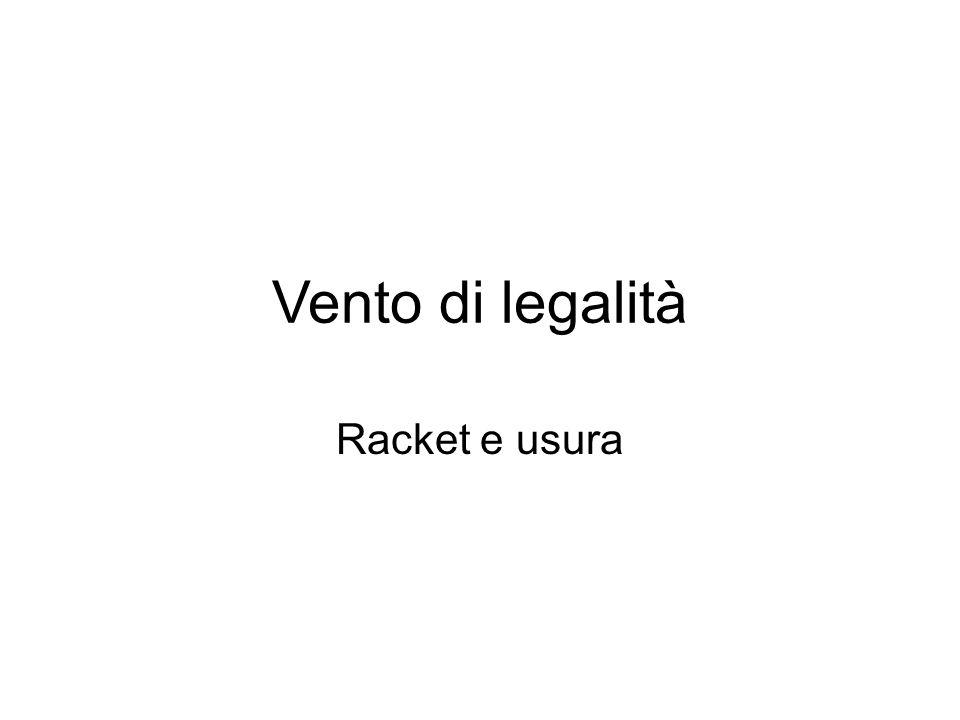 Vento di legalità Racket e usura