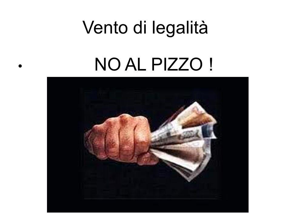 Vento di legalità NO, AI SOLDI SPORCHI !!!