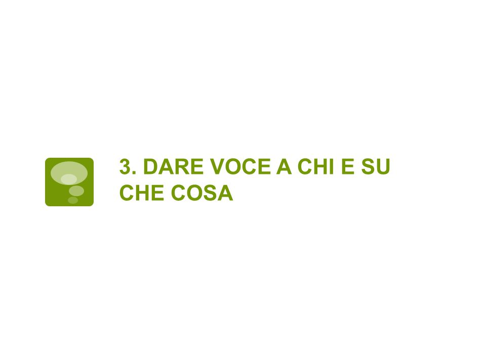 3. DARE VOCE A CHI E SU CHE COSA