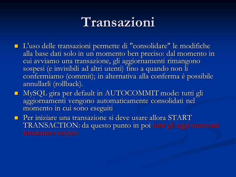 Transazioni L'uso delle transazioni permette di