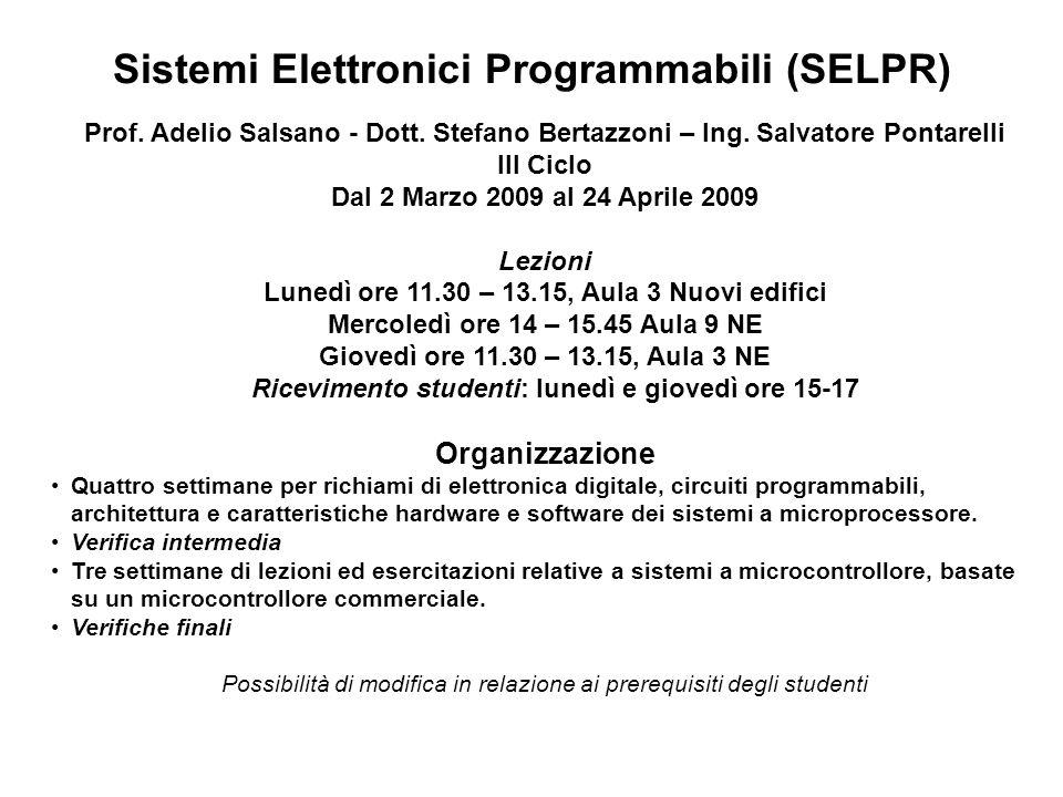Prof. Adelio Salsano - Dott. Stefano Bertazzoni – Ing. Salvatore Pontarelli III Ciclo Dal 2 Marzo 2009 al 24 Aprile 2009 Lezioni Lunedì ore 11.30 – 13