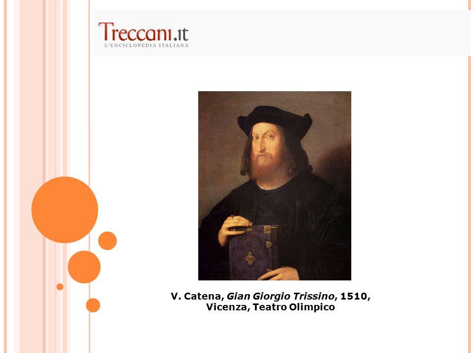 V. Catena, Gian Giorgio Trissino, 1510, Vicenza, Teatro Olimpico