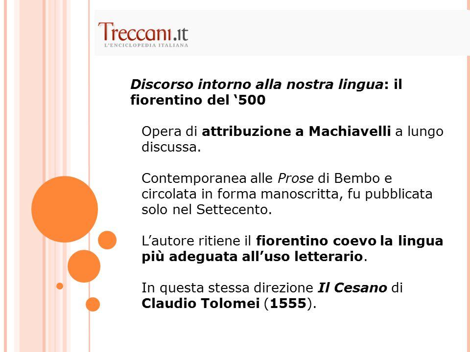 Opera di attribuzione a Machiavelli a lungo discussa.