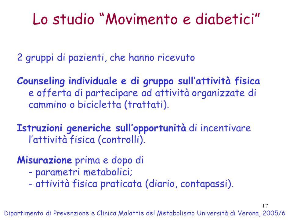 17 Lo studio Movimento e diabetici 2 gruppi di pazienti, che hanno ricevuto Counseling individuale e di gruppo sull'attività fisica e offerta di partecipare ad attività organizzate di cammino o bicicletta (trattati).