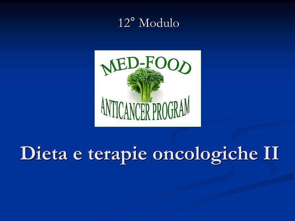 Dieta e terapie oncologiche II 12° Modulo