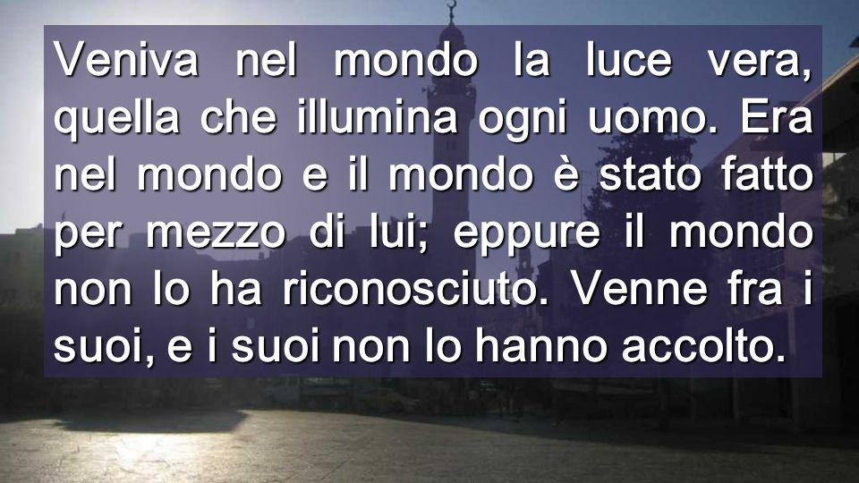 Né Giovanni né noi siamo la LUCE La Luce arriva per mezzo di noi per illuminare il mondo