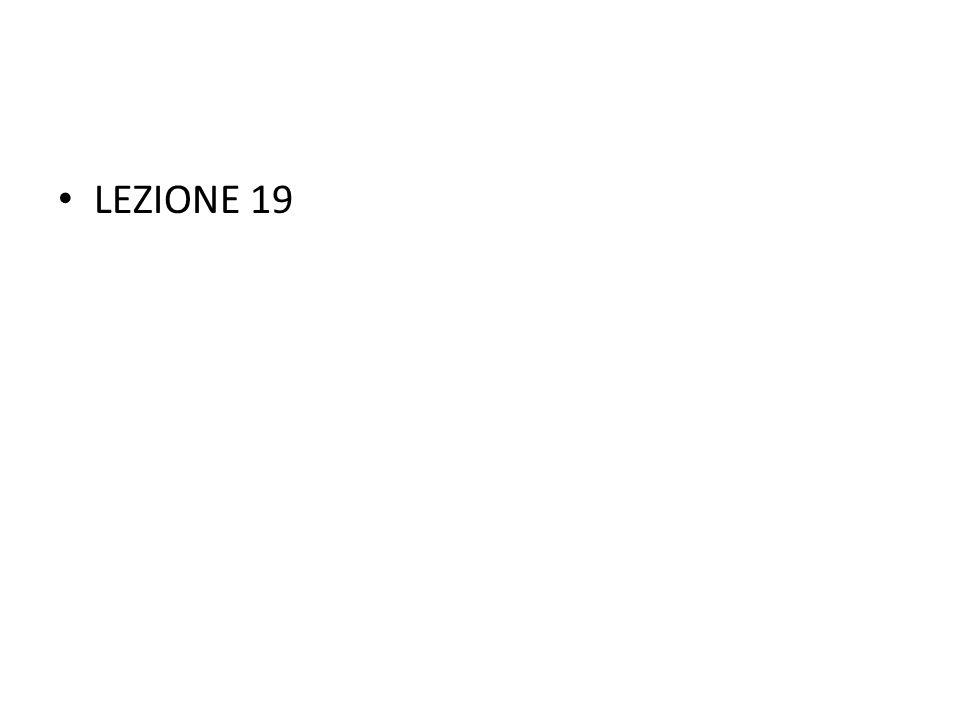 LEZIONE 19