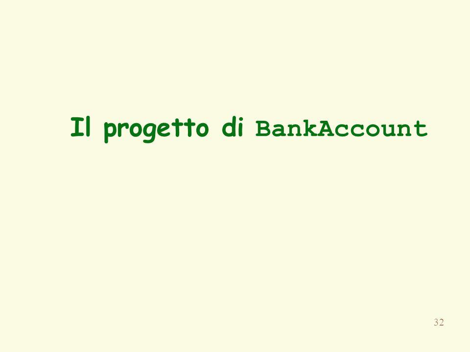 32 Il progetto di BankAccount