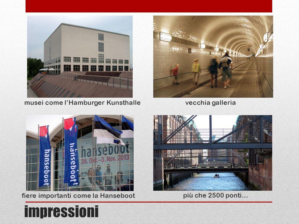 fiere importanti come la Hanseboot musei come l'Hamburger Kunsthalle vecchia galleria più che 2500 ponti… impressioni