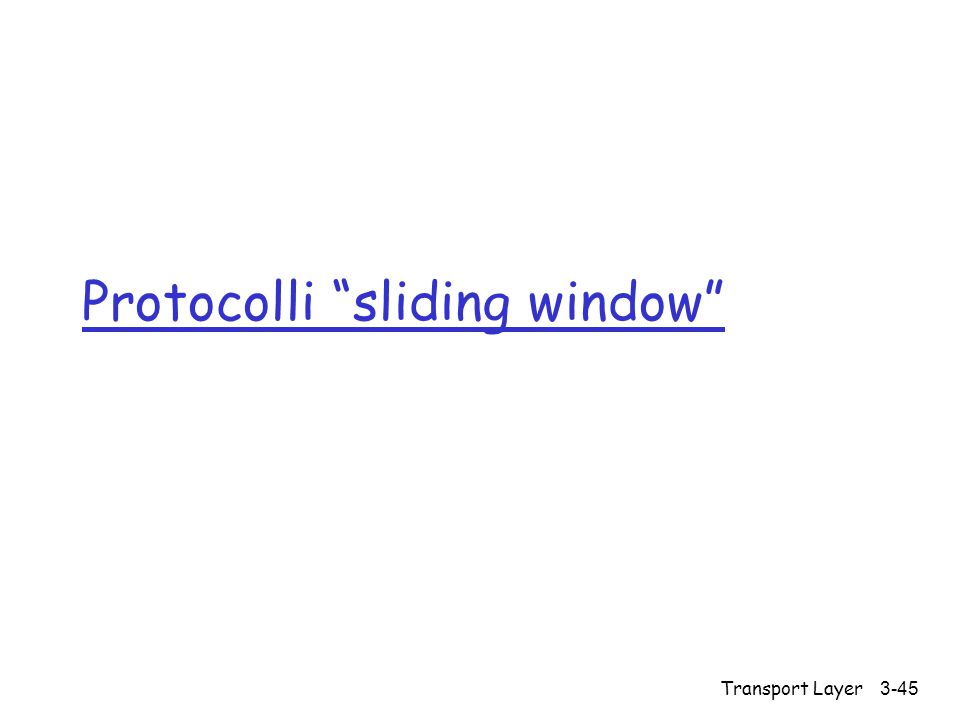 "Transport Layer3-45 Protocolli ""sliding window"""