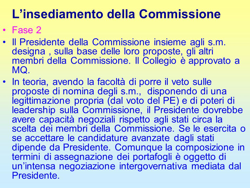L'insediamento della Commissione Fase 2 Il Presidente della Commissione insieme agli s.m. designa, sulla base delle loro proposte, gli altri membri de