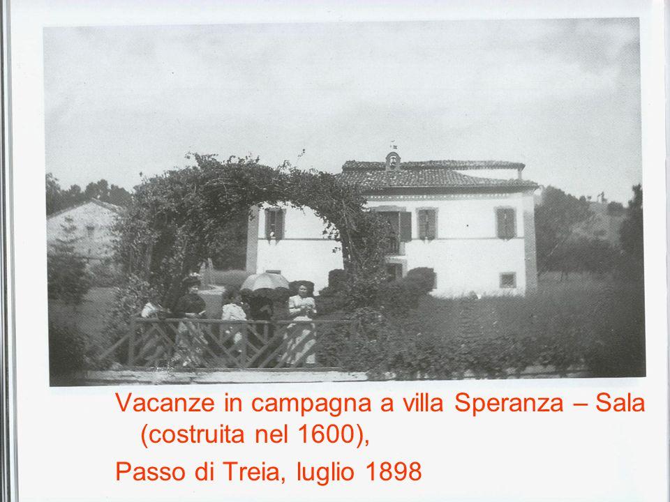 Vacanze in campagna a villa Speranza – Sala (costruita nel 1600), Passo di Treia, luglio 1898
