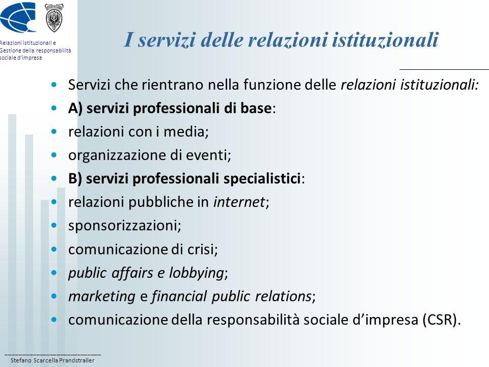 ____________________________ Stefano Scarcella Prandstraller Relazioni istituzionali e Gestione della responsabilità sociale d'impresa I livelli professionali delle relazioni istituzionali (Invernizzi, 2005) Esistono due livelli professionali delle relazioni pubbliche: il professionista di base e professionista specializzato.