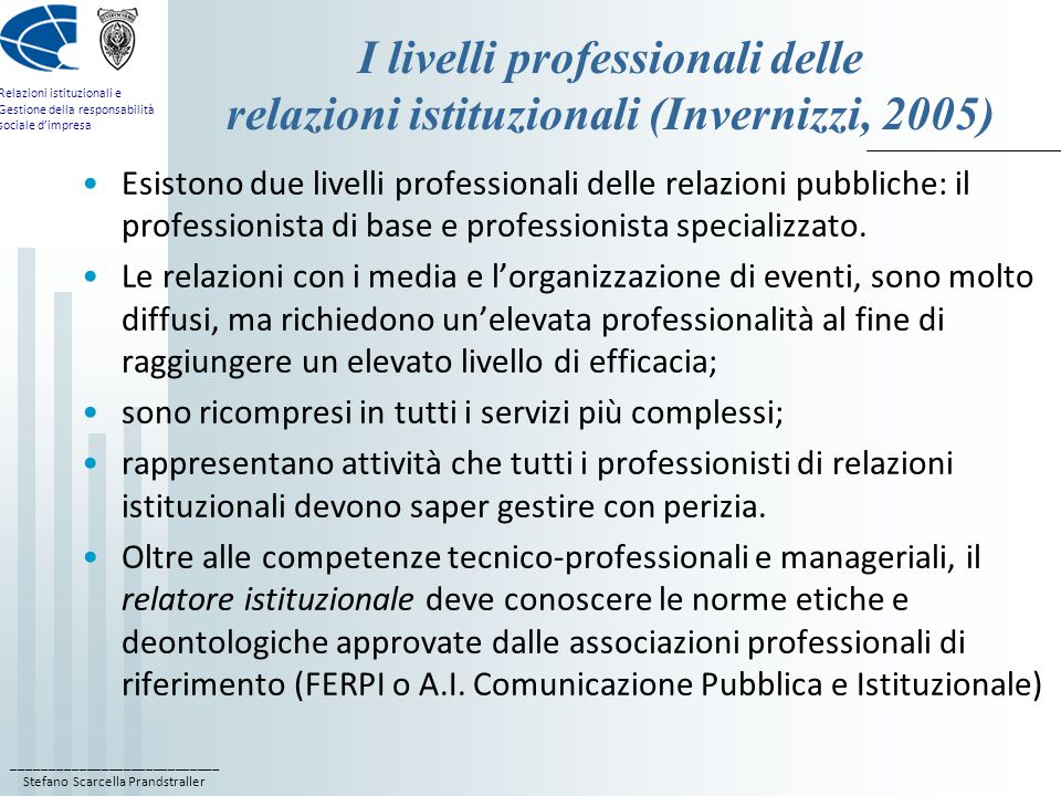 ____________________________ Stefano Scarcella Prandstraller Relazioni istituzionali e Gestione della responsabilità sociale d'impresa I requisiti di una professione (Parsons, 1968) Per professione si intende una attività intellettuale esercitata in modo continuativo a scopo di guadagno.
