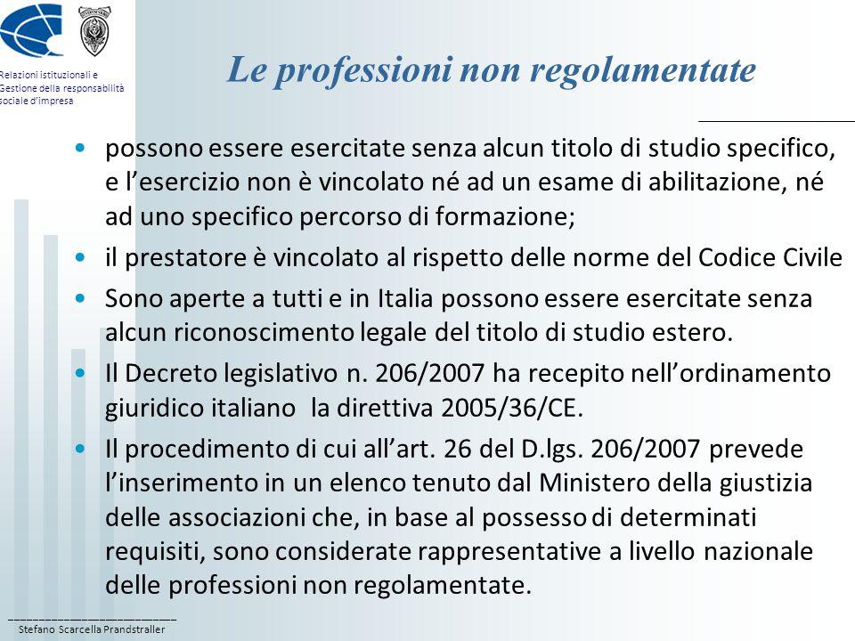 ____________________________ Stefano Scarcella Prandstraller Relazioni istituzionali e Gestione della responsabilità sociale d'impresa Le associazioni professionali nel campo delle relazioni istituzionali nazionali di persone, come la FERPI e l'A.I.